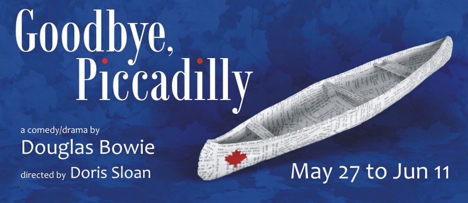 Goodbye, Piccadilly opens May 27, 21016
